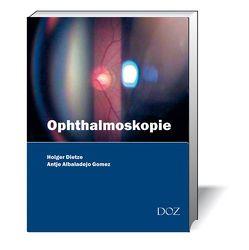 Ophthalmoskopie von Albaladejo Gomez,  Antje, Dietze,  Holger