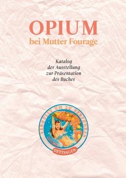 Opium bei Mutter Fourage von Oettingen,  Dirik von