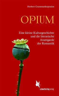 Opium und die literarische Avantgarde der Romantik von Grammatikopoulos,  Herbert