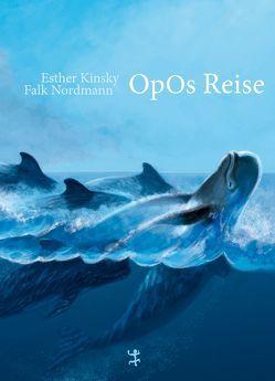 Opos Reise von Kinsky,  Esther, Nordmann,  Falk
