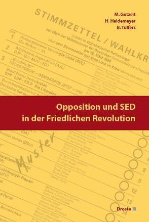 Opposition und SED in der Friedlichen Revolution von Gutzeit,  Martin, Heidemeyer,  Helge, Tüffers,  Bettina