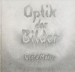 Optik der Bilder von Maier,  Georg