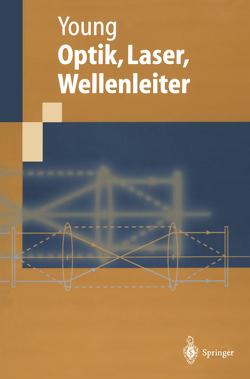 Optik, Laser, Wellenleiter von Fleck,  B., Kießling,  A., Kowarschik,  R., Rehn,  H., Wenke,  L., Young,  Matt