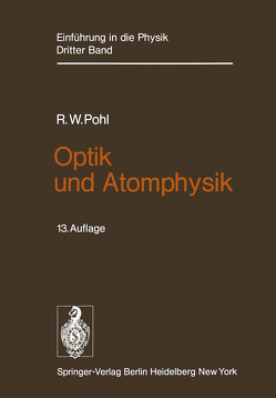 Optik und Atomphysik von Pohl,  Robert W.