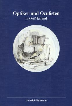 Optiker und Oculisten in Ostfriesland von Buurman,  Heinrich