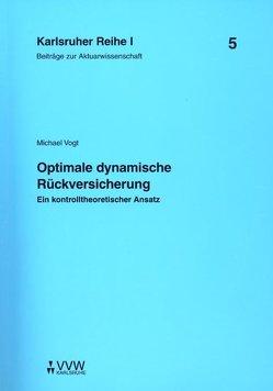 Optimale dynamische Rückversicherung von Vogt,  Michael