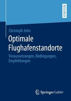 Optimale Flughafenstandorte von John,  Christoph
