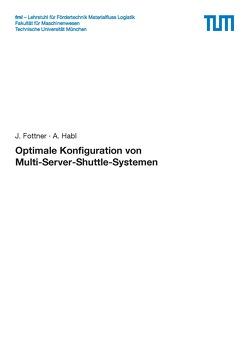 Optimale Konfiguration von Multi-Server-Shuttle-Systemen von Fottner,  J., Habl,  A.
