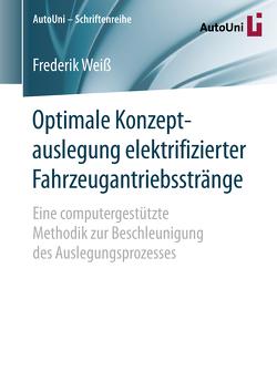 Optimale Konzeptauslegung elektrifizierter Fahrzeugantriebsstränge von Weiß,  Frederik