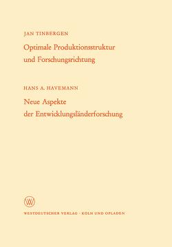 Optimale Produktionsstruktur und Forschungsrichtung / Neue Aspekte der Entwicklungsländerforschung von Tinbergen,  Hans A.