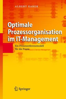 Optimale Prozessorganisation im IT-Management von Karer,  Albert