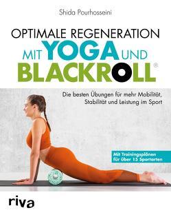 Optimale Regeneration mit Yoga und BLACKROLL® von Pourhosseini,  Shida