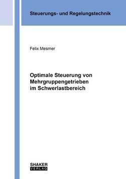 Optimale Steuerung von Mehrgruppengetrieben im Schwerlastbereich von Mesmer,  Felix