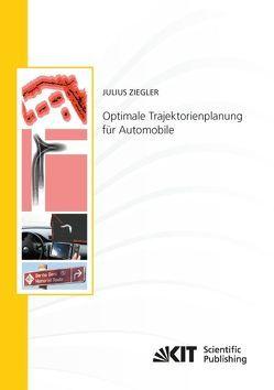 Optimale Trajektorienplanung für Automobile von Ziegler,  Julius