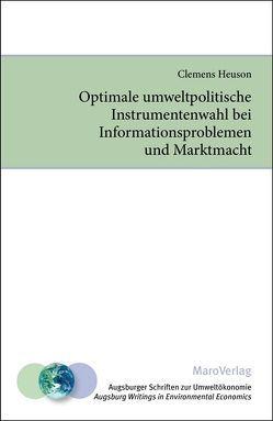 Optimale umweltpolitische Instrumentenwahl bei Informationsproblemen und Marktmacht von Heuson,  Clemens, Michaelis,  Peter