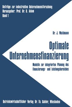 Optimale Unternehmensfinanzierung von Waldmann,  Jürgen