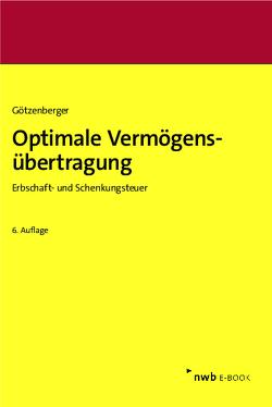 Optimale Vermögensübertragung von Götzenberger,  Anton-Rudolf
