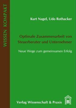 Optimale Zusammenarbeit von Steuerberater und Unternehmer von Nagel,  Kurt, Rothacker,  Udo