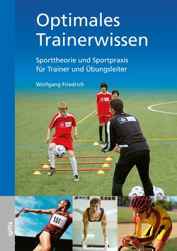 Optimales Trainerwissen von Friedrich,  Wolfgang