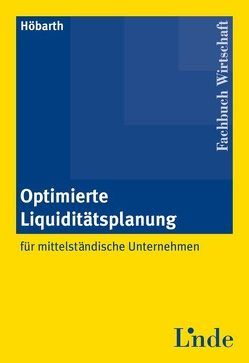 Optimierte Liquiditätsplanung von Höbarth,  Lukas L.