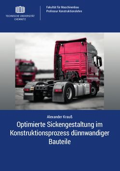 Optimierte Sickengestaltung im Konstruktionsprozess dünnwandiger Bauteile von Krauß,  Alexander