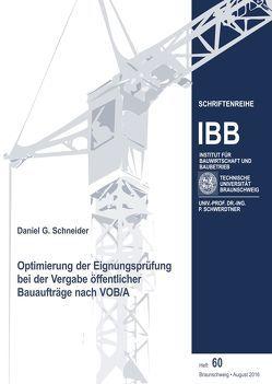 Optimierung der Eignungsprüfung bei der Vergabe öffentlicher Bauaufträge nach VOB/A von Schneider,  Daniel G., Schwerdtner,  Patrick