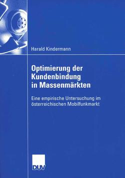 Optimierung der Kundenbindung in Massenmärkten von Kindermann,  Harald, Werani,  Prof. Dr. Thomas