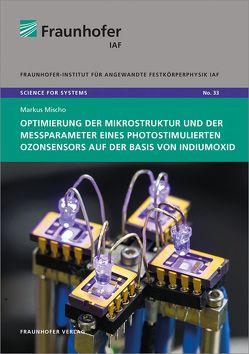 Optimierung der Mikrostruktur und der Messparameter eines photostimulierten Ozonsensors auf der Basis von Indiumoxid. von Mischo,  Markus