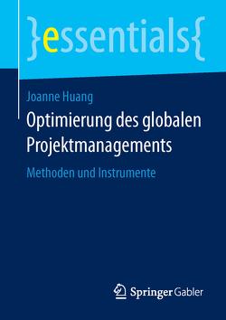 Optimierung des globalen Projektmanagements von Huang,  Joanne