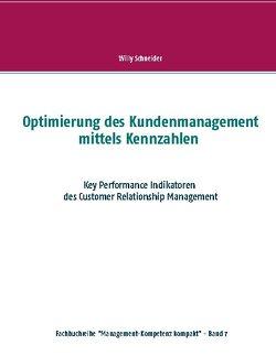 Optimierung des Kundenmanagement mittels Kennzahlen von Schneider,  Willy