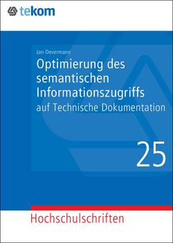 Optimierung des semantischen Informationszugriffs auf Technische Dokumentation von Hennig,  Jörg, Oevermann,  Jan, Tjarks-Sobhani,  Marita