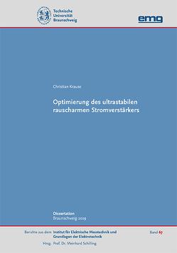 Optimierung des ultrastabilen rauscharmen Stromverstärkers von Krause,  Christian