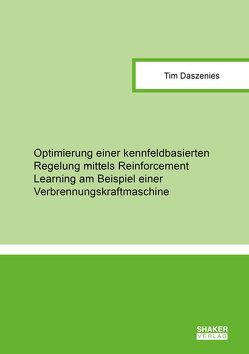 Optimierung einer kennfeldbasierten Regelung mittels Reinforcement Learning am Beispiel einer Verbrennungskraftmaschine von Daszenies,  Tim