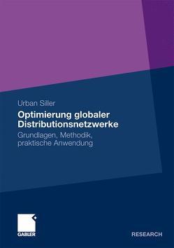 Optimierung globaler Distributionsnetzwerke von Siller,  Urban