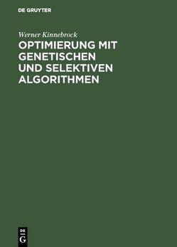 Optimierung mit genetischen und selektiven Algorithmen von Kinnebrock,  Werner