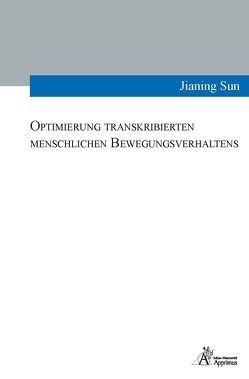 Optimierung transkribierten menschlichen Bewegungsverhaltens von Sun,  Jianing
