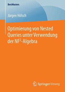 Optimierung von Nested Queries unter Verwendung der NF2-Algebra von Hölsch,  Jürgen