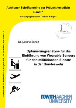 Optimierungsanalyse für die Einführung von Wearable Sensors für den militärischen Einsatz in der Bundeswehr von Scheit,  Lorenz