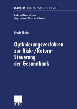 Optimierungsverfahren zur Risk-/Return-Steuerung der Gesamtbank von Theiler,  Ursula