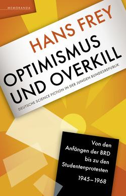 Optimismus und Overkill von Frey,  Hans