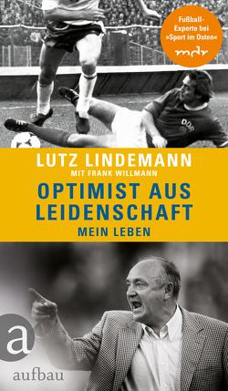 Optimist aus Leidenschaft von Lindemann,  Lutz, Willmann,  Frank