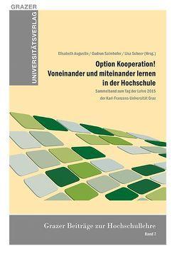 Option Kooperation! Voneinander und miteinander lernen in der Hochschule von Augustin,  Elisabeth, Salmhofer,  Gudrun, Scheer,  Lisa