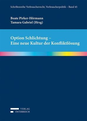 Option Schlichtung – Eine neue Kultur der Konfliktlösung von Gabriel,  Tamara, Pirker-Hörmann,  Beate