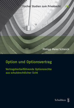 Option und Optionsvertrag von Meier Schleich,  Philipp