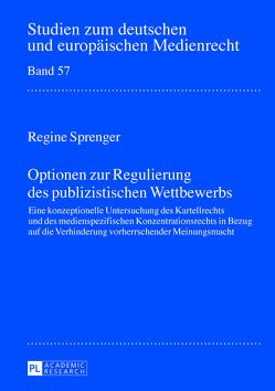 Optionen zur Regulierung des publizistischen Wettbewerbs von Sprenger,  Regine