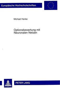 Optionsbewertung mit Neuronalen Netzen von Hanke,  Michael