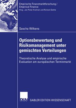 Optionsbewertung und Risikomanagement unter gemischten Verteilungen von Wilkens,  Sascha