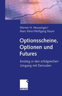 Optionsscheine, Optionen und Futures von Heussinger,  Werner H., Klein,  Marc, Raum,  Wolfgang