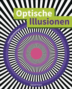 Optische Illusionen – Über 160 verblüffende Täuschungen, Tricks, trügerische Bilder, Zeichnungen, Computergrafiken, Fotografien, Wand- und Straßenmalereien in 3D von Rüschemeyer,  Georg