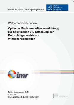 Optische Multisensor-Messeinrichtung zur holistischen 3-D Erfassung der Rotorblattgeometrie von Windenergieanlagen von Gorschenew,  Waldemar, Reithmeier,  Eduard